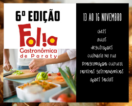6� Gastronomic Folia Paraty | 13 to 16 NOVEMBER